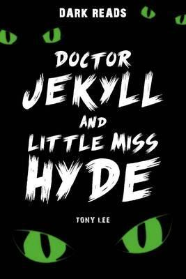 Doctor Jekyll and Little Miss Hyde - Tony Lee