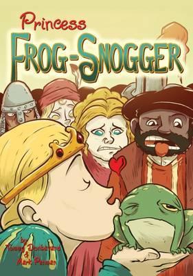 Princess Frog-Snogger - Tommy Donbavand