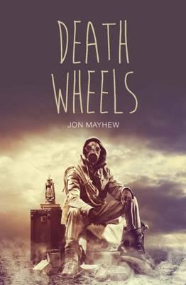 Death Wheels - Jon Mayhew