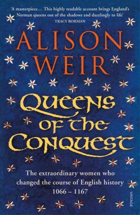 Queens of the Conquest: England's Medieval Queens - Alison Weir