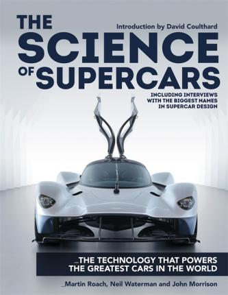 The Science of Supercars: The technology that powers the greatest cars in the world - Martin Roach