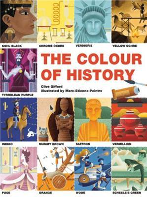 The Colours of History: How Colours Shaped the World - Clive Gifford