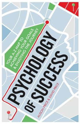 Psychology of Success: Your A-Z Map to Achieving Your Goals and Enjoying the Journey - Alison Price