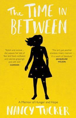 The Time In Between: A memoir of hunger and hope - Nancy Tucker