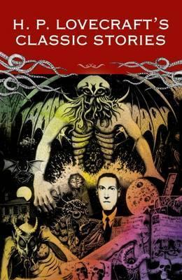 H P Lovecraft Classic Stories - H. P. Lovecraft