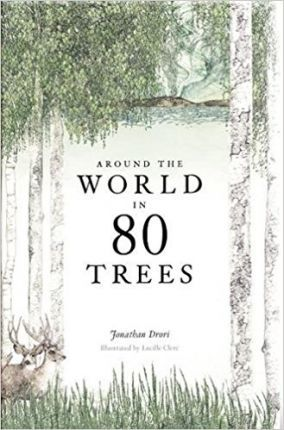Around the World in 80 Trees - Jonathan Drori
