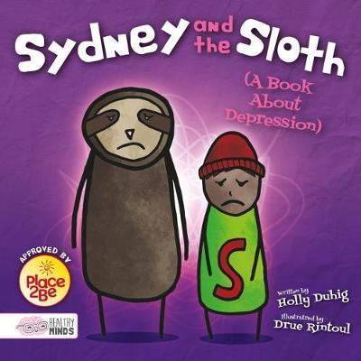Sydney and the Sloth (A Book About Depression) - Holly Duhig