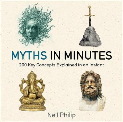 Myths in Minutes - Neil Philip