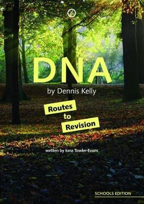DNA by Dennis Kelly: Routes to Revision - Iona Towler-Evans