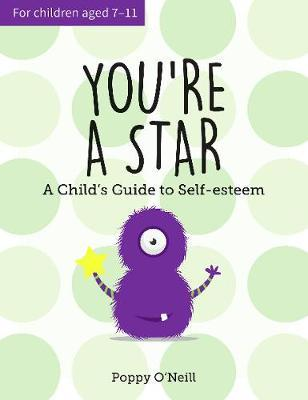 You're a Star: A Child's Guide to Self-Esteem - Poppy O'Neill
