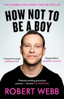 How Not To Be a Boy - Robert Webb