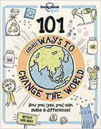 101 Small Ways to Change the World - Lonely Planet