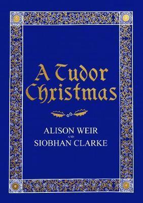 A Tudor Christmas - Alison Weir