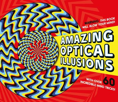 Amazing Optical Illusions - Gianni A. Sarcone