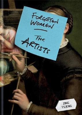 Forgotten Women: The Artists - Zing Tsjeng