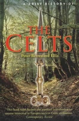 A Brief History of the Celts - Peter Ellis