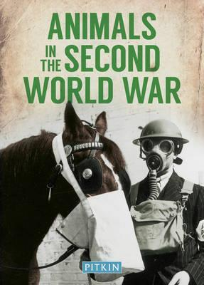 Animals in the Second World War - Peter Street