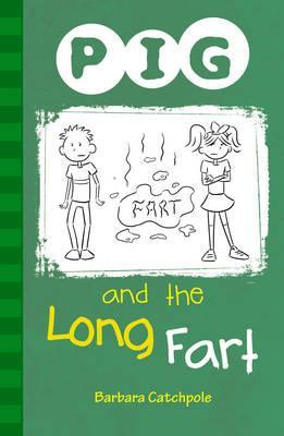PIG and the Long Fart: Set 1 - Barbara Catchpole