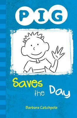 PIG Saves the Day: Set 1 - Barbara Catchpole