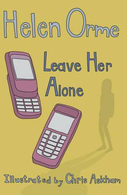 Leave Her Alone - Helen Orme