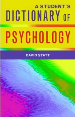 A Student's Dictionary of Psychology - David A. Statt