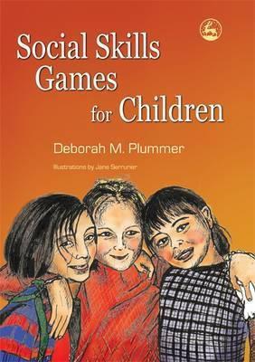 Social Skills Games for Children - Deborah M. Plummer