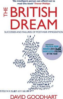 The British Dream: Successes and Failures of Post-war Immigration - David Goodhart