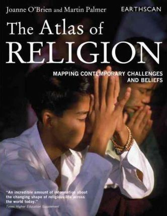 The Atlas of Religion: Mapping Contemporary Challenges and Beliefs - Joanne O'Brien