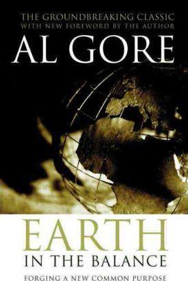 Earth in the Balance: Forging a New Common Purpose - Al Gore