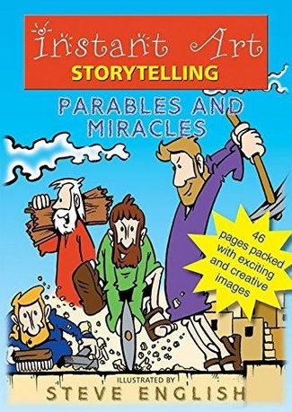 Instant Art Story Telling: Parables and Miracles - Steve English