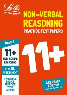 11+ Non-Verbal Reasoning Practice Test Papers - Multiple-Choice: for the GL Assessment Tests (Letts 11+ Success) - Letts 11+