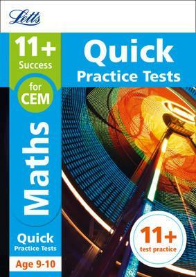 11+ Maths Quick Practice Tests Age 9-10 for the CEM tests (Letts 11+ Success) - Letts 11+