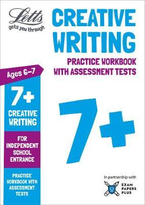 Letts Common Entrance Success - Letts 7+ Creative Writing - Practice Workbook with Assessment Tests: For Independent School Entrance - Letts Common Entrance