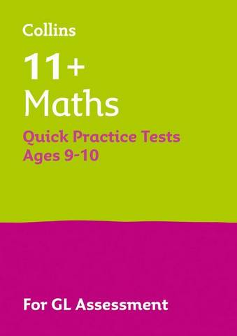 11+ Maths Quick Practice Tests Age 9-10 for the GL Assessment tests (Letts 11+ Success) - Letts 11+