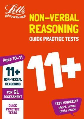 11+ Non-Verbal Reasoning Quick Practice Tests Age 10-11 for the GL Assessment tests (Letts 11+ Success) - Letts 11+