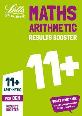 11+ Arithmetic Results Booster for the CEM tests: Targeted Practice Workbook (Letts 11+ Success) - Letts 11+