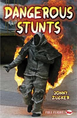 Dangerous Stunts - Jonny Zucker