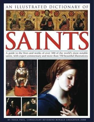 Illustrated Dictionary of Saints - Tessa Paul