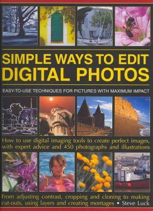 Simple Ways to Edit Your Digital Photos - Steve Luck