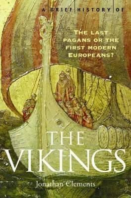 A Brief History of the Vikings - Jonathan Clements