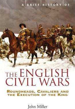 A Brief History of the English Civil Wars - John Miller