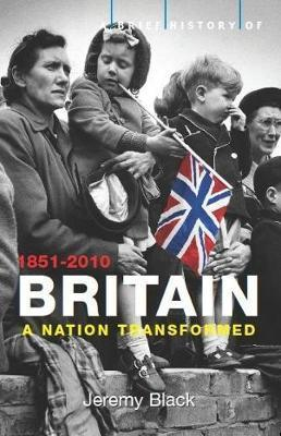 A Brief History of Britain 1851-2010: Volume 4 - Professor Jeremy Black