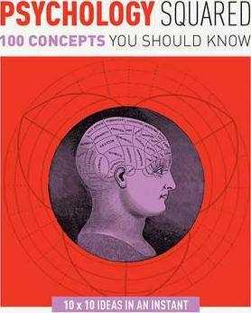 Psychology Squared: 100 Concepts You Should Know - Christopher Sterling