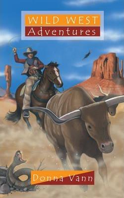 Wild West Adventures - Donna Vann