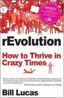 Revolution: How to Thrive in Crazy Times - Bill Lucas
