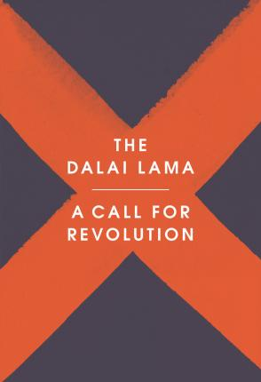 A Call for Revolution - The Dalai Lama