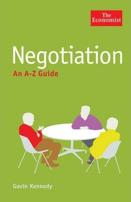 The Economist: Negotiation: An A-Z Guide - Gavin Kennedy