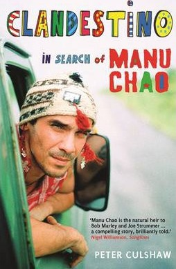 Clandestino: In Search of Manu Chao - Peter Culshaw