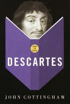 How to Read Descartes - John Cottingham