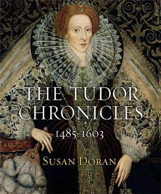 The Tudor Chronicles - Susan Doran